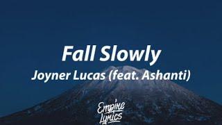 Joyner Lucas feat. Ashanti - Fall Slowly (Evolution) [Lyrics]