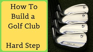 How to build a golf club - hard step