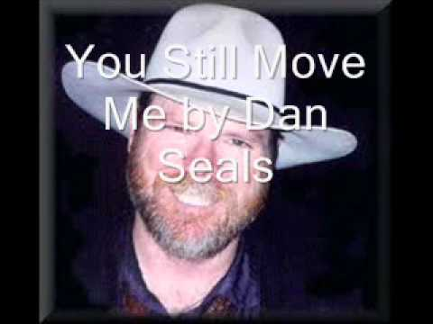 You Still move me by Dan Seals