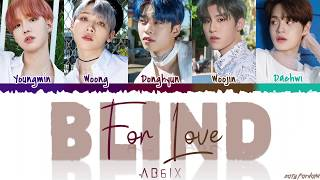 AB6IX (에이비식스) - 'BLIND FOR LOVE' Lyrics [Color Coded_Han_Rom_Eng]