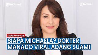 Download lagu Siapa Michaela? Dokter dari Manado Viral Adang Suami dan Selingkuhan Ternyata Keluarga Orang Hebat