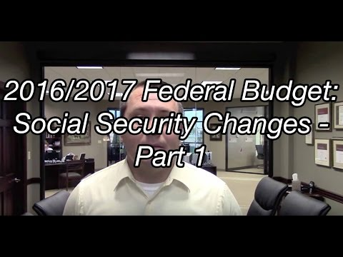 2016/2017 Federal Budget: Social Security Changes - Part 1