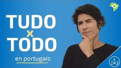 La différence entre TUDO e TODO en portugais