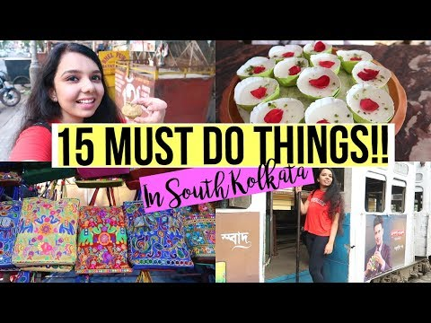 Top 15 Must Do Things In SOUTH KOLKATA! | FOOD,SHOPPING,ACTIVITIES!!
