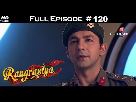 Rangrasiya - Full Episode 120 - With English Subtitles