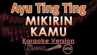 Ayu Ting Ting - Mikirin Kamu KOPLO (Karaoke  Tanpa Vokal)