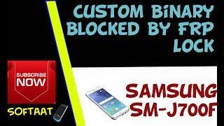 Samsung J700F Custom Binary Blocked By FRP Lock (Solved)