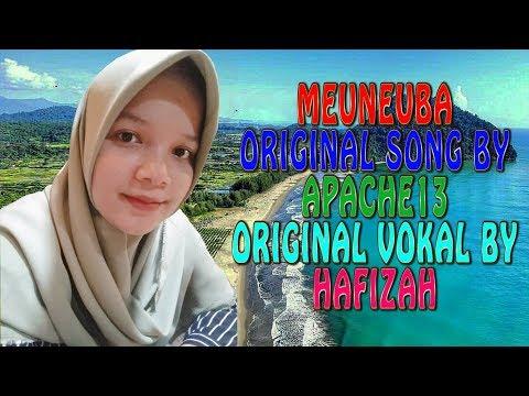 Meuneuba Dan Lirik - APACHE13 ( Original Singer By Hafizah )