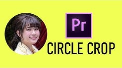 Circle Crop Adobe Premiere Pro Tutorial by Chung Dha