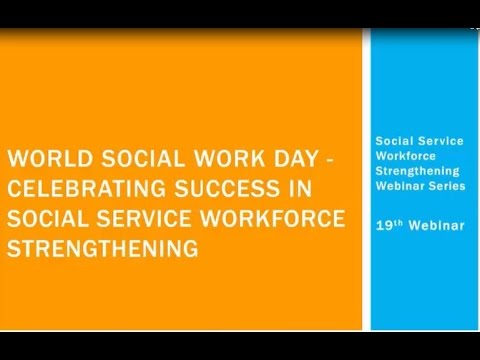 Webinar 19 World Social Work Day - Celebrating Success in Social Service Workforce Strengthening