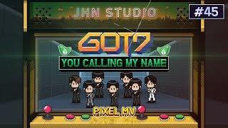 GOT7(갓세븐) - You Calling My Name (니가 부르는 나의 이름) Pixel MV 픽셀 뮤비 + 8 bit Cover(8비트 커버)