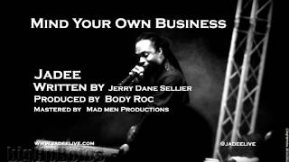 Jadee : Mind Yuh Own Business ( NEW MUSIC FOR 2013 TRINIDAD )