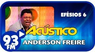 Anderson Freire - EFÉSIOS 6 - Acústico 93 - AO VIVO - Julho de 2013