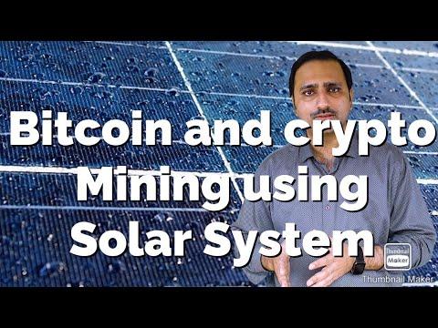 Bitcoin and Crypto mining Using Solar