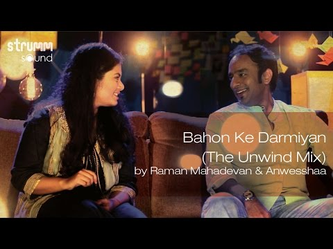 Bahon Ke Darmiyan (The Unwind Mix) by Raman Mahadevan & Anwesshaa Mp3