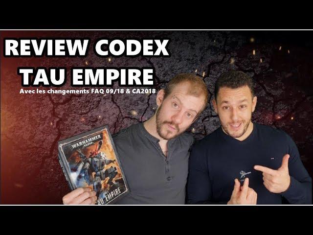 Commandeur TV - Review codex TAU EMPIRE - (post CA2018 & FAQ 09/18)