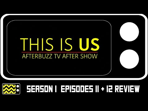 This Is Us Season 1 Episodes 11 & 12 Review & After Show | AfterBuzz TV