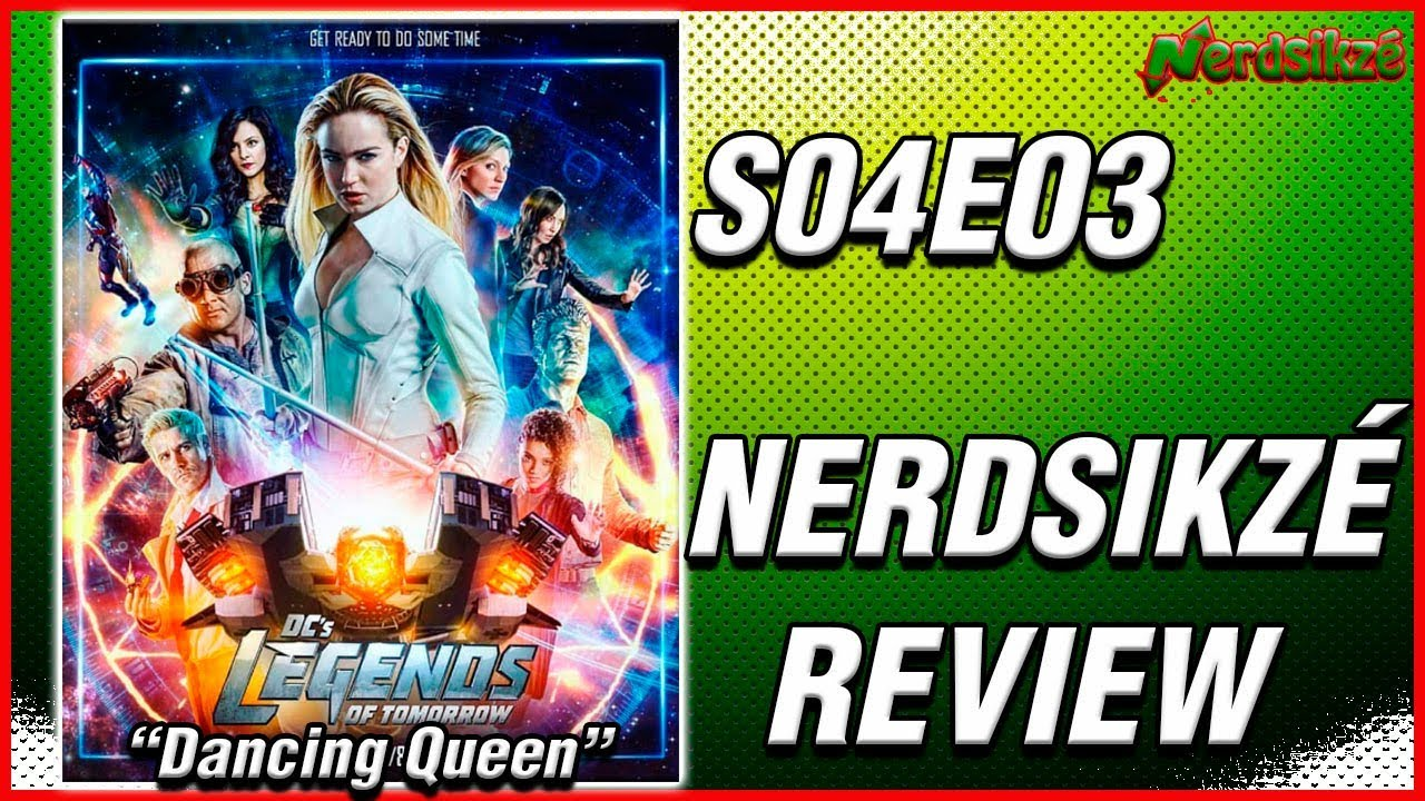 Legends Of Tomorrow S04e03 Dancing Queen Nerdsikzé Review