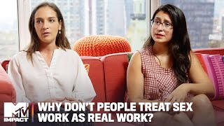 Why Don't People Treat Sex Work As Real Work?   Hold Up