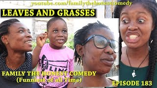 GRASSES AND LEAVES (Family The Honest Comedy Episode 183)