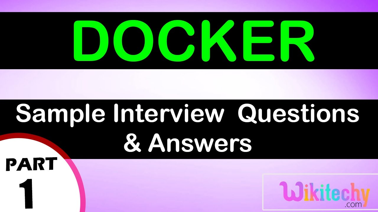 docker top most interview questions and answers for freshers docker top most interview questions and answers for freshers experienced online videos lectures