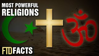 The Most Powerful Religions In The World