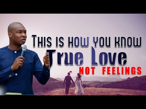 Download THIS HOW YOU KNOW TRUE LOVE   NOT FEELINGS   APOSTLE JOSHUA SELMAN