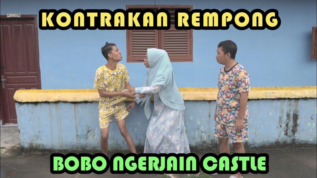 BOBO NGERJAIN CASTLE || KONTRAKAN REMPONG EPISODE 275