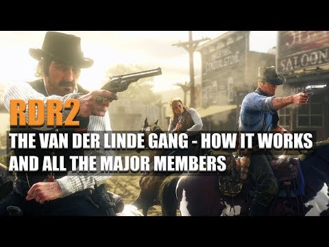RED DEAD REDEMPTION 2 - THE VAN DER LINDE GANG - HOW IT WORKS AND ALL THE MAJOR MEMBERS