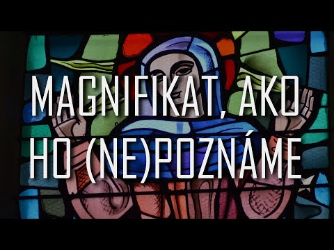 Viera do vrecka – Magnifikat, ako ho (ne)poznáme