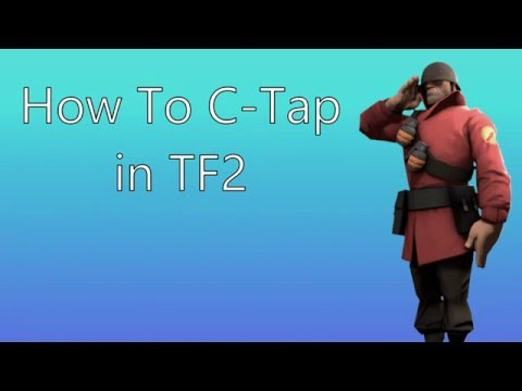 How to C Tap In TF2! Best Tutorial!! (Advanced)