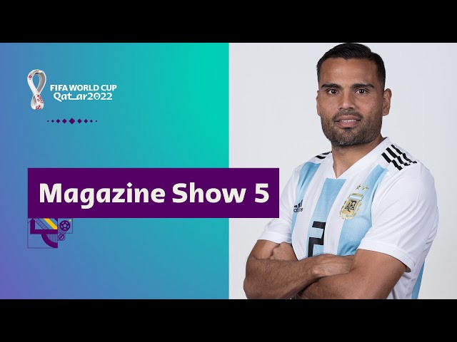 FIFA World Cup Qatar 2022 Magazine Show | Episode 5