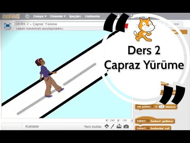 Scratch Eğitimi Ders 2 - Çapraz Yürüme