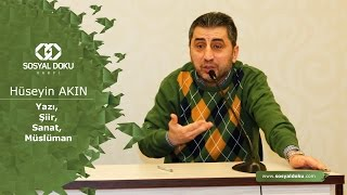57) Hüseyin Akın - Yazı, Şiir, Sanat, Müslüman - Karakter Eğitimi