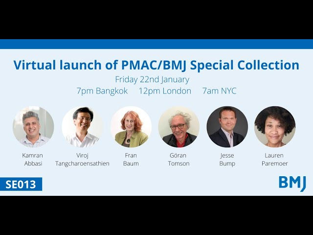 SE013: PMAC/BMJ Special Collection - COVID 19: Advancing towards an equitable and healthy world