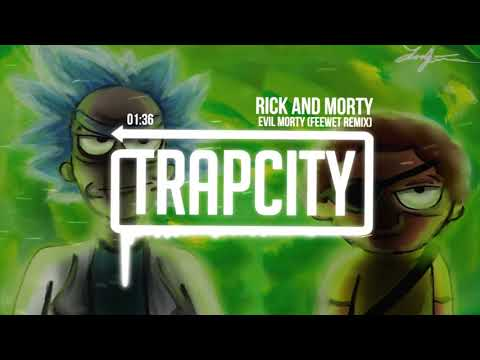 Rick and Morty  Evil Morty Theme Song Feewet Trap Remix