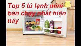 Top 5 tủ lạnh mini bán chạy nhất hiện nay