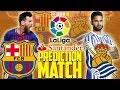 Prediction Match | Barcelona vs Real Sociedad | La Liga 2017/18 | FIFA 18