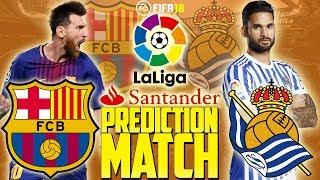 Prediction Match   Barcelona vs Real Sociedad   La Liga 2017/18   FIFA 18