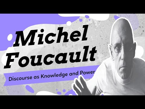 Michel Foucault's Conception Of Discourse As Knowledge And Power