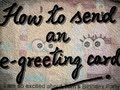 Gambar cover How to send a free E-greeting Card? Watch this simple to know how.