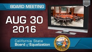 August 30, 2016 California State Board of Equalization Board Meeting