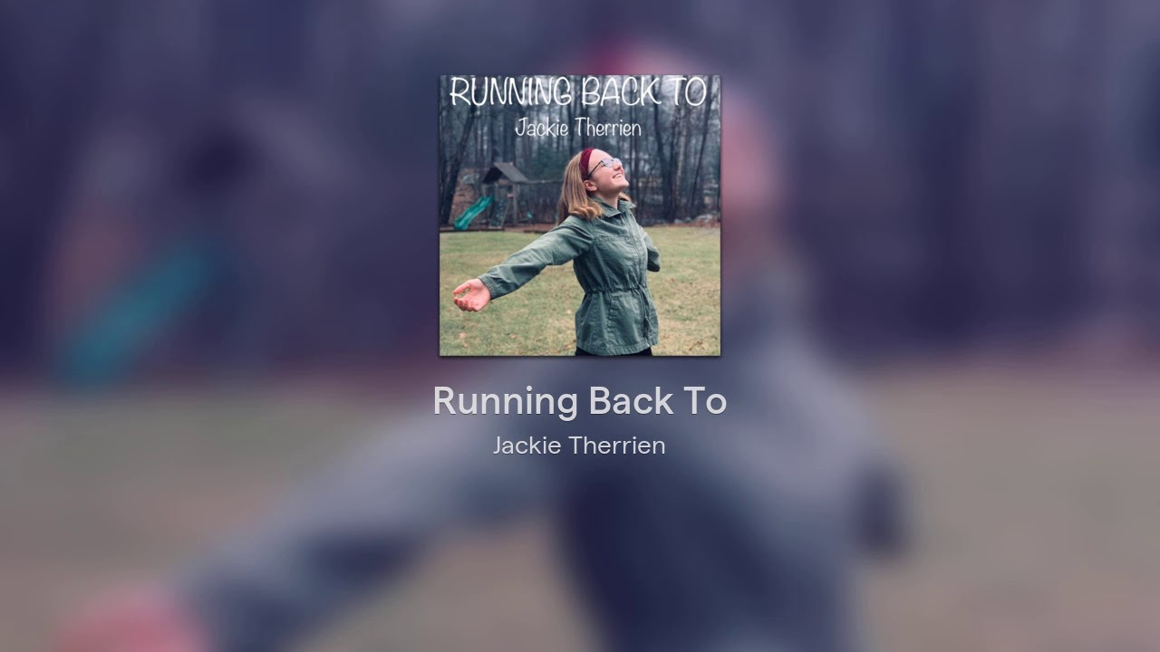 Jackie Therrien- Running Back To (original)