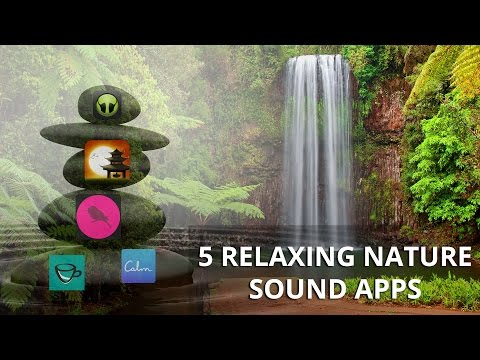 5 relaxing nature sound apps