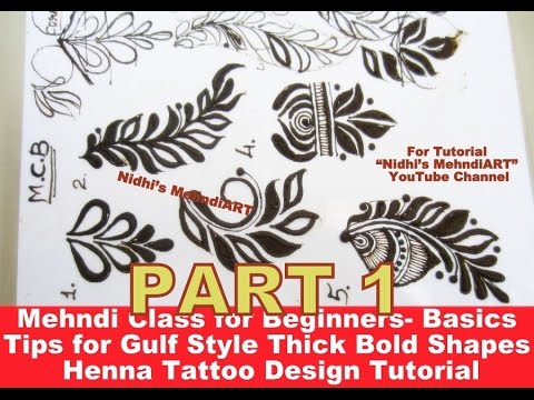 Part 1-Mehndi Class for Beginners- Basics Tips for Gulf Style Thick Bold Shapes Henna Tattoo Design