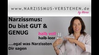 Narzissmus: Du bist GUT & GENUG ..egal was Narzissten Dir sagen!