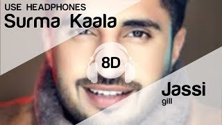 SURMA KAALA 8D Audio Song - Jassie Gill (Snappy | Jass Manak | New Song 2019 | T-Series 2019)