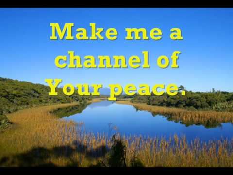 Make Me A Channel of Your Peace - St. Francis of Assisi ...