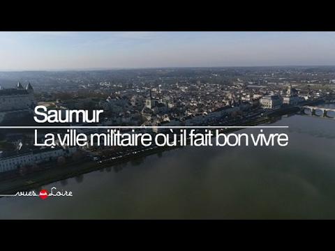 Vues sur Loire : Saumur, La ville militaire où il fait bon vivre