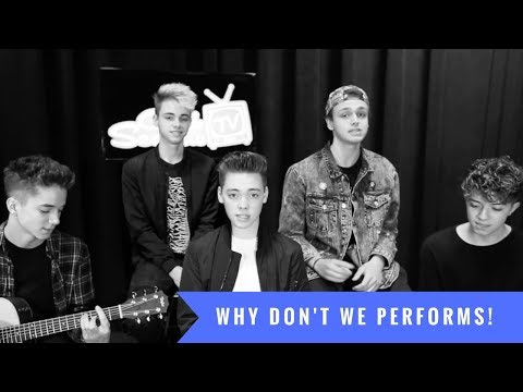 """Why Don't We Performs """"Nobody Gotta Know"""" (Acoustic) 
